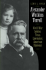 Image for Alexander Watkins Terrell : Civil War Soldier, Texas Lawmaker, American Diplomat