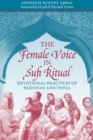 Image for The Female Voice in Sufi Ritual : Devotional Practices of Pakistan and India