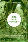 Image for The Final Forest : Big Trees, Forks, and the Pacific Northwest