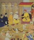 Image for Pearls on a string  : art in the age of the great Islamic empires