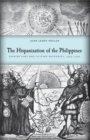 Image for The Hispanization of the Philippines : Spanish Aims and Filippino Responses, 1565-1700