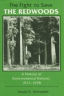 Image for The Fight to Save the Redwoods : A History of Environmental Reform, 1917-1978