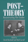Image for Post-theory : Reconstructing Film Studies