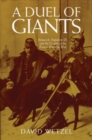 Image for A Duel of Giants : Bismarck, Napoleon III, and the Origins of the Franco-Prussian War