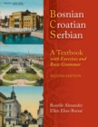 Image for BOSNIAN, CROATIAN, SERBIAN: A TEXTBOOK, 2ND ED (PLUS FREE DVD) : A Textbook, with Exercises and Basic Grammar