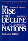 Image for The rise and decline of nations  : economic growth, stagflation, and social rigidities
