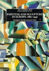 Image for Painting and Sculpture in Europe, 1880-1940