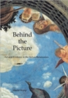Image for Behind the picture  : art and evidence in the Italian Renaissance