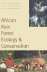 Image for African rain forest ecology and conservation  : an interdisciplinary perspective