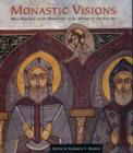 Image for Monastic visions  : wall paintings in the Monastery of St. Anthony at the Red Sea