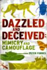 Image for Dazzled and deceived  : mimicry and camouflage