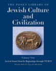 Image for The Posen Library of Jewish Culture and Civilization, Volume 1 : Ancient Israel, from Its Beginnings through 332 BCE