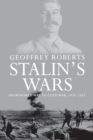Image for Stalin's wars  : from World War to Cold War, 1939-1953