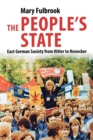 Image for The people's state  : East German society from Hitler to Honecker