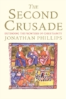 Image for The second crusade  : extending the frontiers of Christendom