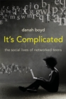 Image for It's complicated: the social lives of networked teens