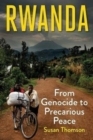Image for Rwanda  : from genocide to precarious peace