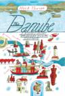 Image for The Danube  : a journey upriver from the Black Sea to the Black Forest