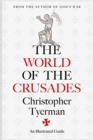 Image for The world of the Crusades  : an illustrated history