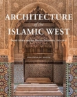 Image for Architecture of the Islamic West  : North Africa and the Iberian Peninsula, 700-1800