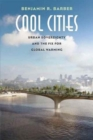 Image for Cool cities  : urban sovereignty and the fix for global warming