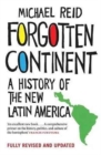 Image for Forgotten continent  : a history of the New Latin America