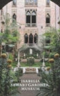 Image for The Isabella Stewart Gardner Museum  : a guide