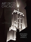 Image for Art Deco Chicago  : designing modern America