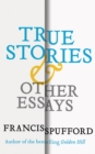 Image for True stories and other essays