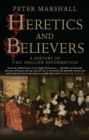 Image for Heretics and believers  : a history of the English Reformation