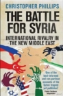 Image for The battle for Syria  : international rivalry in the new Middle East