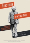 Image for Einstein on the run  : how Britain saved the world's greatest scientist