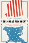 Image for The great alignment: race, party transformation, and the rise of Donald Trump
