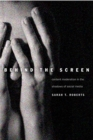 Image for Behind the screen  : content moderation in the shadows of social media