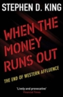 Image for When the money runs out  : the end of Western affluence