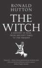 Image for The witch  : a history of fear, from ancient times to the present