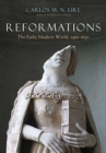 Image for Reformations : The Early Modern World, 1450-1650