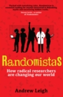 Image for Randomistas: how radical researchers are changing our world