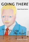 Image for Going There : Black Visual Satire