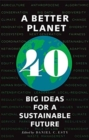 Image for A better planet  : forty big ideas for a sustainable future