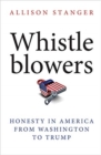 Image for Whistleblowers  : honesty in America from Washington to Trump