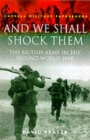 Image for And we shall shock them  : the British Army in the Second World War