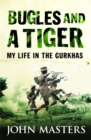Image for Bugles and a tiger  : my life in the Gurkhas