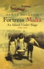 Image for Fortress Malta  : an island under siege 1940-1943