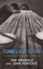 Image for The tunnels of Cu Chi  : a remarkable story of war in Vietnam