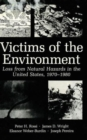 Image for Victims of the Environment : Loss from Natural Hazards in the United States, 1970-1980