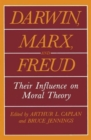Image for Darwin, Marx, and Freud : Their Influence on Moral Theory