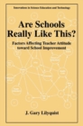 Image for Are Schools Really Like This? : Factors Affecting Teacher Attitude Toward School Improvement