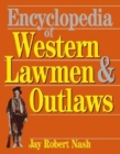 Image for Encyclopedia Of Western Lawmen and Outlaws