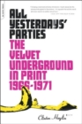 Image for All yesterday's parties  : The Velvet Underground in print, 1966-1970